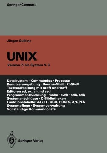 UNIX: Eine Einf????hrung in Begriffe und Kommandos von UNIX _ Version 7, bis System V.3 (Springer Compass) (German Edition) by J????rgen Gulbins (2012-07-31)
