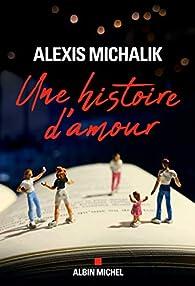 Une histoire d'amour par Alexis Michalik