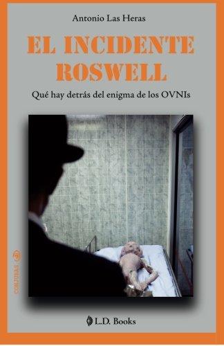 El incidente Roswell: Que hay detras del enigma de los OVNIs: Volume 5 (Conjuras)