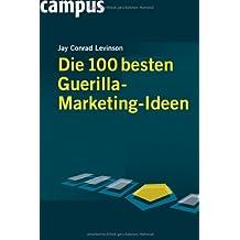 Die 100 besten Guerilla-Marketing-Ideen