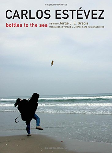 Carlos Estevez: Bottles to the Sea (SUNY series in Latin American and Iberian Thought and Culture)