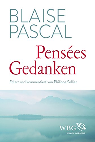 Pensées / Gedanken: Ediert und kommentiert von Philippe Sellier
