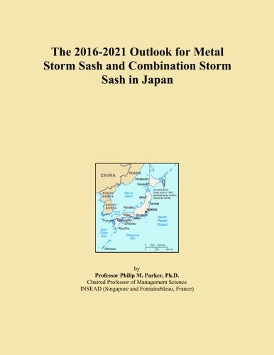 the-2016-2021-outlook-for-metal-storm-sash-and-combination-storm-sash-in-japan