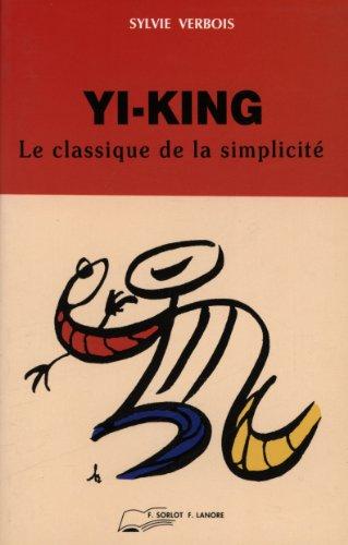 YI-JING. Le classique de la simplicité par Sylvie Verbois