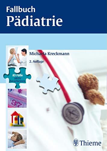 Fallbuch Pädiatrie: 85 Fälle aktiv bearbeiten -