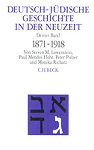 Deutsch-jüdische Geschichte in der Neuzeit, 4 Bde, Bd.3, Umstrittene Integration 1871-1918