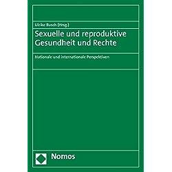 Sexuelle und reproduktive Gesundheit und Rechte: Nationale und internationale Perspektiven