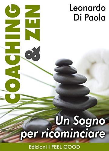 Coaching & Zen: Un sogno per ricominciare