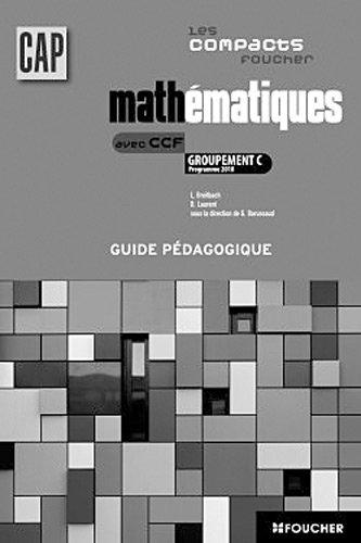 Les compacts Foucher Mathématiques avec CCF Groupement C CAP G.P