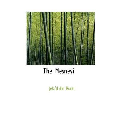 [(The Mesnevi)] [Author: Jela'd-Din Rumi] published on (April, 2009)