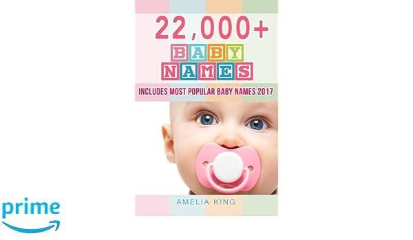 Baby Names List With 22000 For Girls Boys Most Popular 2017 Amazonde Amelia King Fremdsprachige