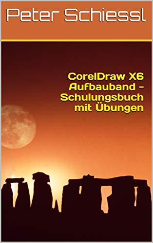 Coreldraw X6 Aufbauband Schulungsbuch Mit übungen German