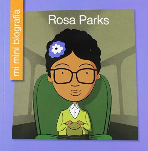 Rosa Parks = Rosa Parks (Mi Mini Biografia / My Itty-Bitty Bio) por Emma E. Haldy