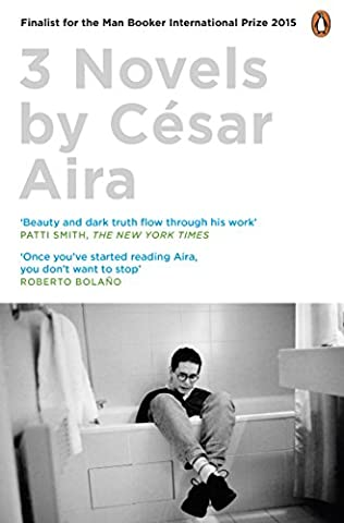 book cover of Three Novels by Csar Aira