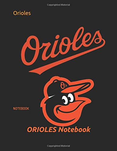 Orioles: NOTEBOOK