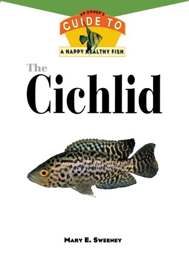 The Cichlid: An Owner'S Guide to a Happy Healthy Fish (Happy Healthy Pet Book 77) (English Edition) -