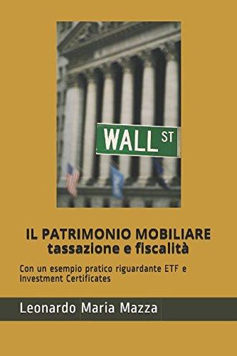 IL PATRIMONIO MOBILIARE: tassazione e fiscalità: Con un esempio pratico riguardante ETF e Investment Certificates Leonardo-portfolio