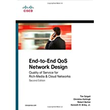 End-to-End QoS Network Design: Quality of Service for Rich-Media & Cloud Networks (Cisco Press Networking Technology)