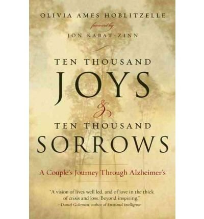 -ten-thousand-joys-ten-thousand-sorrows-a-couples-journey-through-alzheimers-hoblitzelle-olivia-ames