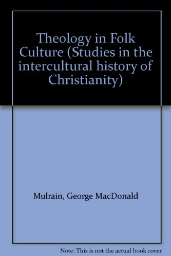 Theology in Folk Culture: The Theological Significance of Haitian Folk Religion (Studien zur interkulturellen Geschichte des Christentums)