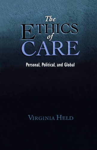 The Ethics of Care: Personal, Political, and Global: Personal, Political, Global por Virginia Held