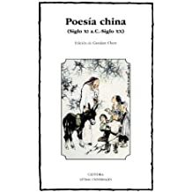 Poesía china: Siglo XI a.C.-siglo XX (Letras Universales)