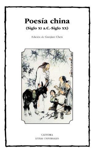 Poesía china: Siglo XI a.C.-siglo XX (Letras Universales) por Varios Autores