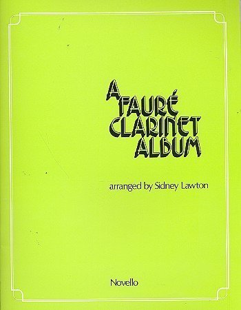 A Faure Clarinet Album: For Clarinet and Piano