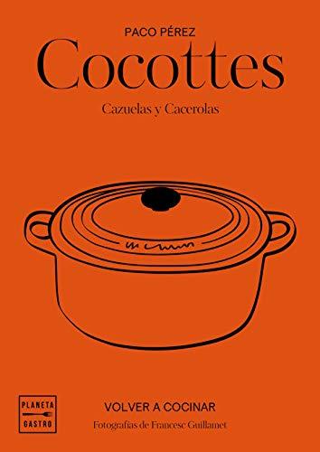 Cocottes: Cazuelas y cacerolas (Grandes restaurantes) por Salvador García-Arbós