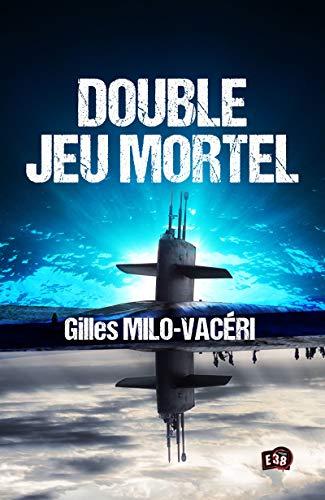 Double jeu mortel (38 rue du Polar) par Gilles Milo-Vacéri