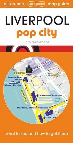 Liverpool Pop City: Map Guide of What to See and How to Get There (City Quickmaps)