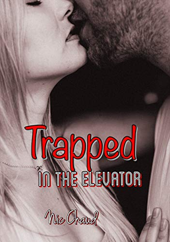 Trapped in the Elevator (Crazy for Porn Book 1) (English Edition)