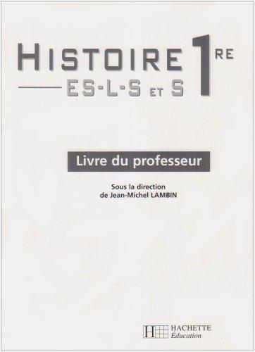 Histoire 1re ES-L-S et S : Livre du professeur par Jean-Michel Lambin, Collectif