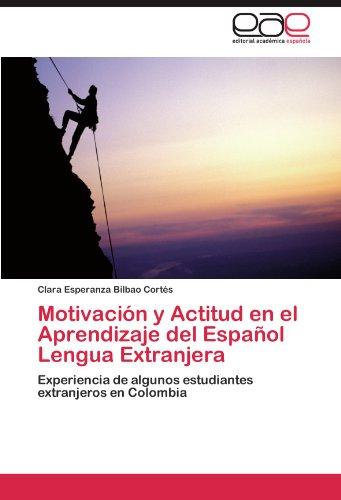 Motivación y Actitud en el Aprendizaje del Español Lengua Extranjera