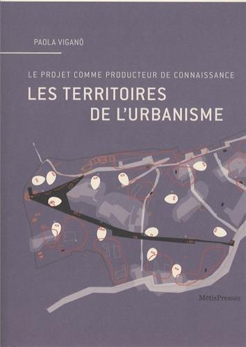 Les territoires de l'urbanisme, le projet comme producteur de connaissance