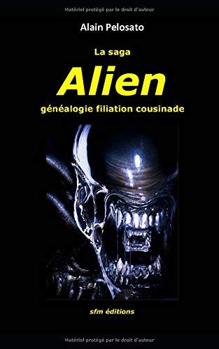La saga Alien: généalogie filiation cousinade par  Alain Pelosato