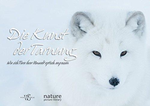 Die Kunst der Tarnung: Wie sich Tiere ihrer Umwelt optisch anpassen. Bildband mit faszinierenden Fotografien aus Natur und Tierwelt