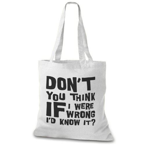 StyloBag Jutebeutel Don t you think if I were wrong i d know it? Stofftasche Weiß