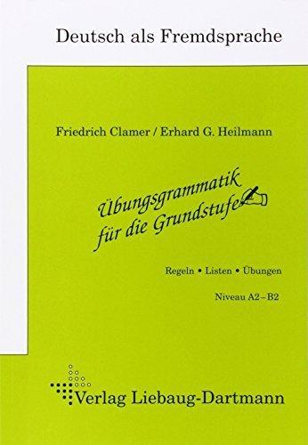 Übungsgrammatik für die Grundstufe by Erhard G. Heilmann Friedrich Clamer (2007-07-01)