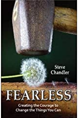 Fearless: Creating the Courage to Change the Things You Can Paperback