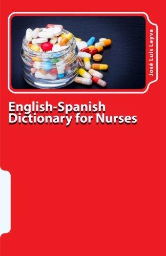English-Spanish Dictionary for Nurses: Key English-Spanish-English Terms for Healthcare Professionals