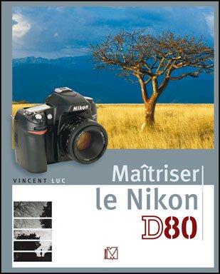 Maitriser le Nikon D80