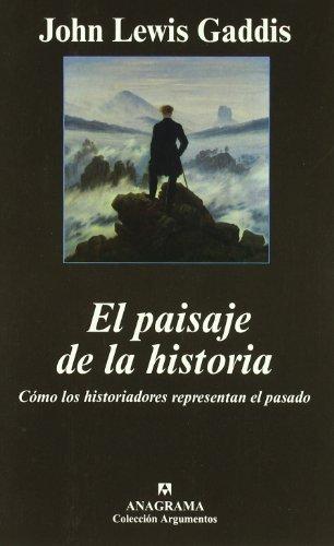 el-paisaje-de-la-historia-como-los-historiadores-representan-el-pasado-argumentos