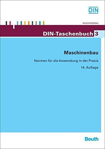 Preisvergleich Produktbild Maschinenbau: Normen für die Anwendung in der Praxis (DIN-Taschenbuch)