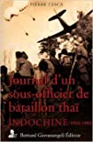 Journal d'un sous-officier de bataillon thaï : Indochine 1953-1955 de Pierre Cesca,Henri Ortholan (Préface) ( 7 mai 2012 )