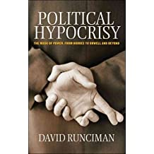 [(Political Hypocrisy: The Mask of Power, from Hobbes to Orwell and Beyond)] [Author: David Runciman] published on (August, 2010)