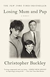 Losing Mum and Pup: A Memoir by Christopher Buckley (2010-05-13)