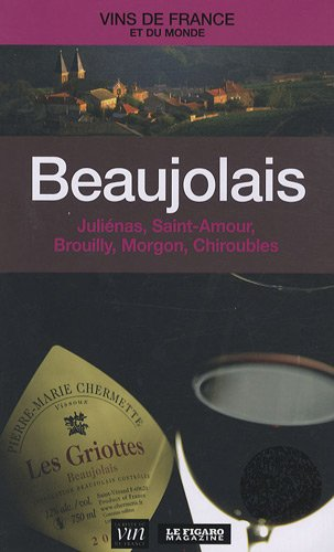 Beaujolais : Juliénas, Saint-Amour...