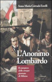 L'anonimo lombardo. Il romanzo delle cinque giornate di Milano