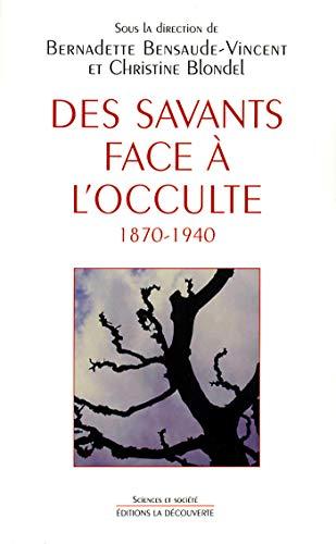 Des savants face à l'occulte par Bernadette Bensaude-Vincent